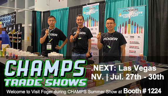 CHAMPS Trade Shows  NEXT Las Vegas NV   Jul. 27th - 30th  FOGER Booth #1224